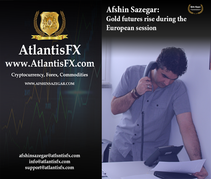 Afshin Sazegar | Gold futures rise during the European session