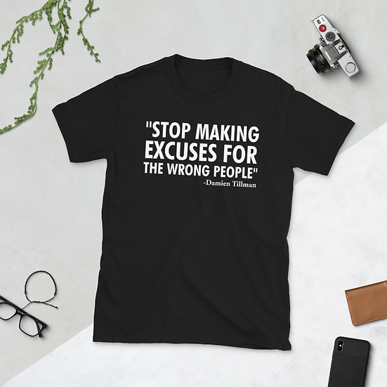 Stop Making Excuses Tee