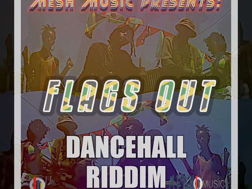Flags Out, Dancehall Riddim Now Available
