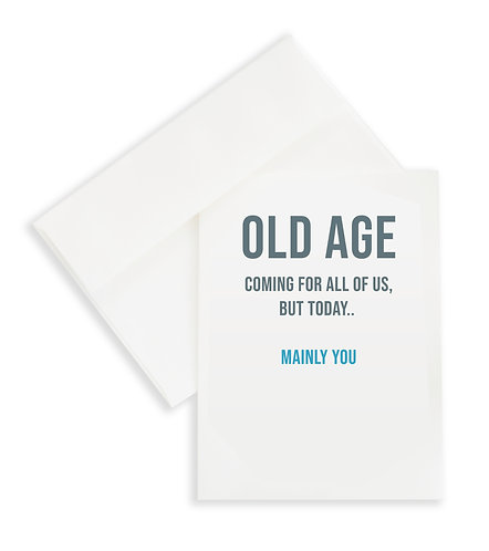 Old age is coming to us all