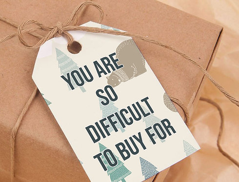 You Are So Difficult To Buy For