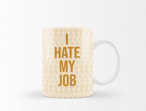 I Hate My Job Mug