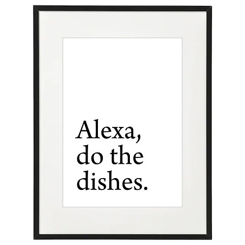 Alexa, do the dishes.