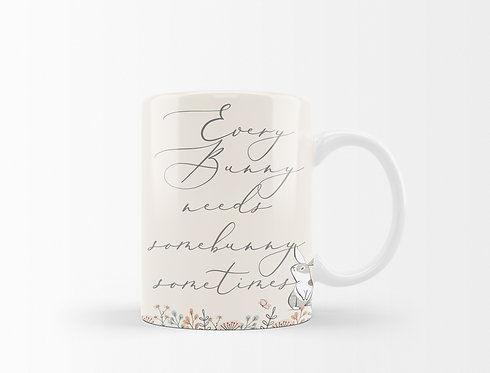 Everybunny Needs Somebunny Mug