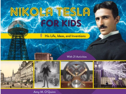 Nikola Tesla for Kids: His Life, Ideas, and Inventions (signed copy)