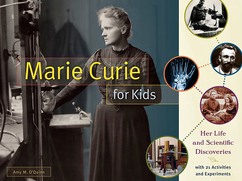 Marie Curie for Kids: Her Life and Scientific Discoveries (signed copy)