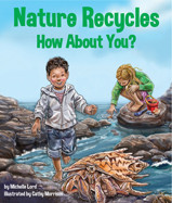 Nature Recycles--How About You? by Michelle Lord (Review)