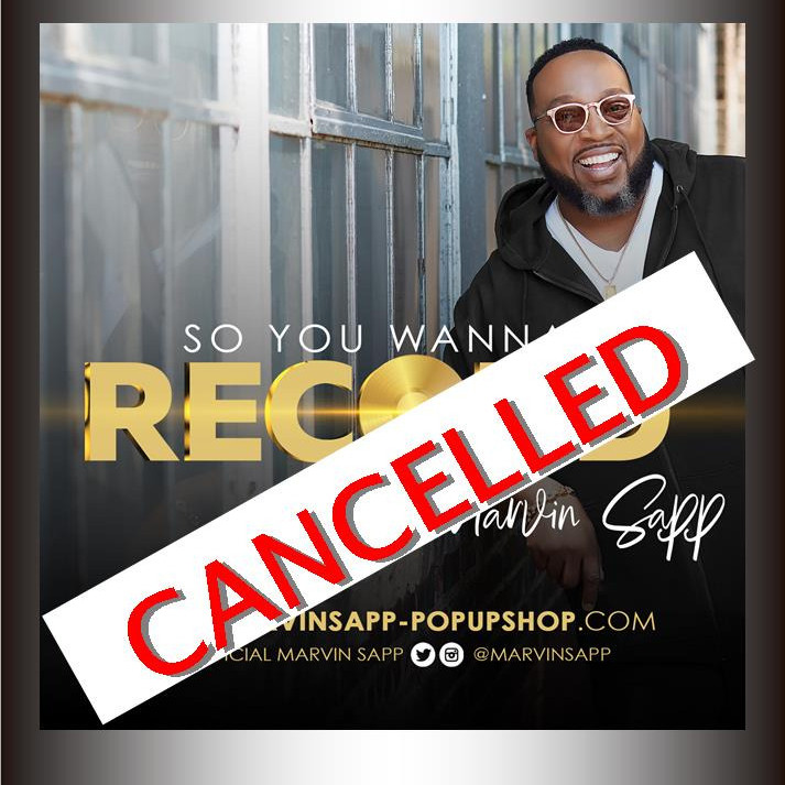 So You Wanna Record with Marvin Sapp - CANCELLED
