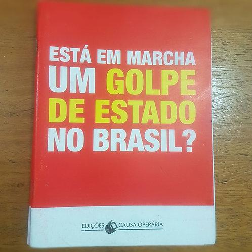"""Publicação: """"Está em Marcha um Golpe de Estado no Brasil?"""""""