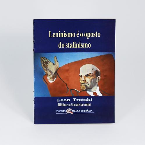 Leninismo é oposto do Stalinismo - Leon Trotski