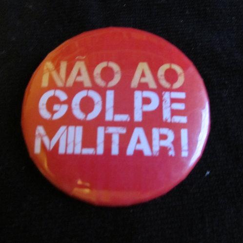 Bóton Não ao Golpe Militar