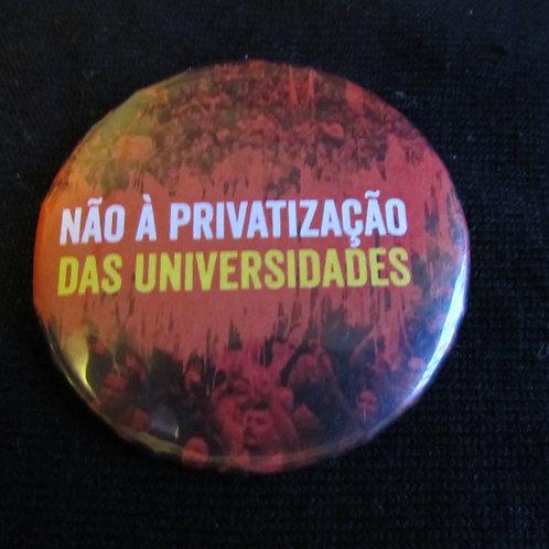 Bóton Não a Privatização das Universidades