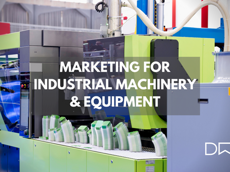 Marketing for Industrial Machinery & Equipment