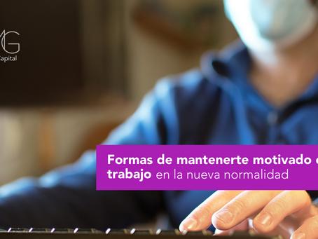 Formas de mantenerte motivado en el trabajo en la nueva normalidad