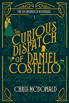 THE CURIOUS DISPATCH OF DANIEL COSTELLO - Hardback Edition