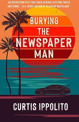 BURYING THE NEWSPAPER MAN - LIMITED HARDBACK EDITION