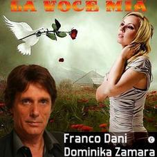 "DOMINIKA ZAMARA ft FRANCO DANI - ""LA VOCE MIA"" (single)"