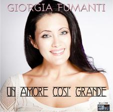 """GIORGIA FUMANTI - """"UN AMORE COSI' GRANDE """" (single)"""