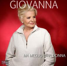 """GIOVANNA - """" MA MEGLIO UNA DONNA """" (single)"""