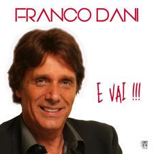 """FRANCO DANI - """" E VAI !!! """" (Album)"""