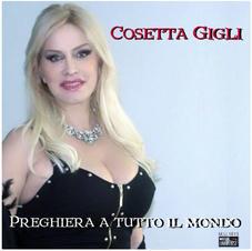 """COSETTA GIGLI -   """"PREGHIERA A TUTTO IL MONDO """" (single)"""