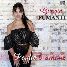 """GIORGIA FUMANTI - """" PERDRE L' AMOUR """" (single)"""