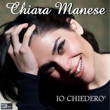 "CHIARA MANESE . "" IO CHIEDERO' "" (single)"