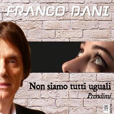 """FRANCO DANI - """" NON SIAMO TUTTI  UGUALI """" (single)"""