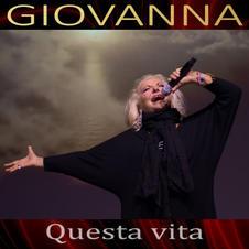 """GIOVANNA - """" QUESTA VITA """" (single)"""