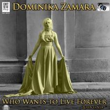 DOMINIKA ZAMARA - WHO WANTS TO LIVE TOGHETER (single)