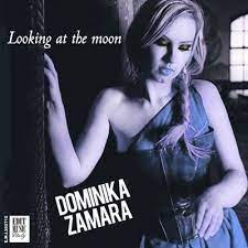 DOMINIKA ZAMARA - LOOK AT THE MOON (single)