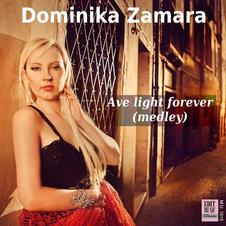 DOMINIKA ZAMARA - AVE LIGHT FOREVER MEDLEY (single)