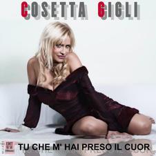 """COSETTA GIGLI - """" TU CHE M' HAI PRESO IL CUOR """" (single)"""