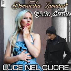 """DOMINIKA ZAMARA  ft FABIO MOSELLO - """"LUCE NEL CUORE"""" (single)"""