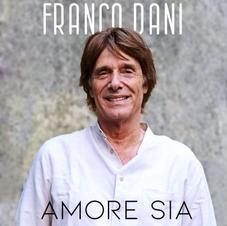 "FRANCO DANI - "" AMORE SIA "" (EP)"