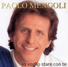 """PAOLO MENGOLI - """"IO VOGLIO STARE CON TE"""" (single)"""