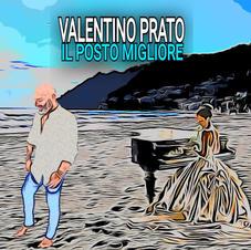 """VALENTINO PRATO   - """" IL POSTO MIGLIORE """" (Album)"""
