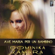 DOMINIKA ZAMARA - AVE MARIA PER UN BAMBINO (single)