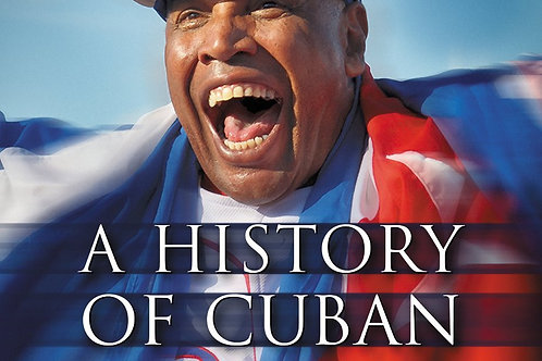 A History of Cuban Baseball