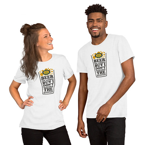 Beer is the Answer Short-Sleeve Unisex T-Shirt