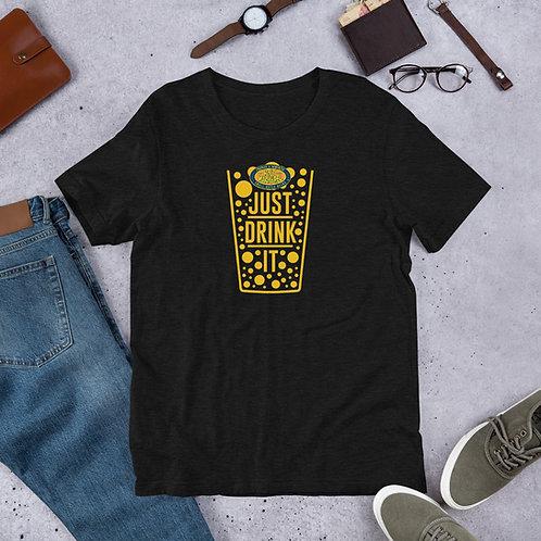 Just Drink It Short-Sleeve Unisex T-Shirt