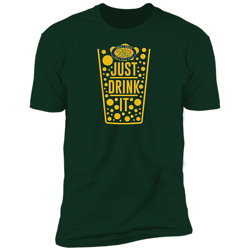 Just Drink It Premium Short Sleeve T-Shirt
