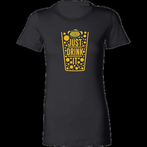 Just Drink It Ladies' Favorite T-Shirt