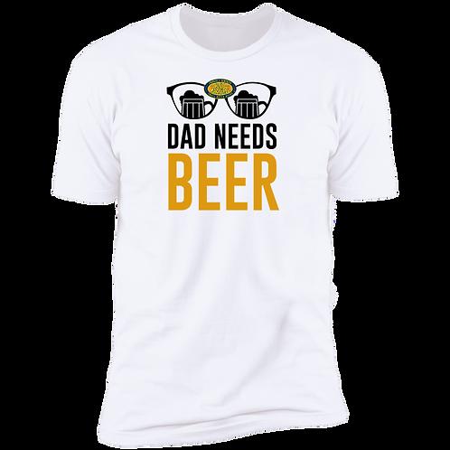 Dad Needs Beer Premium Short Sleeve T-Shirt