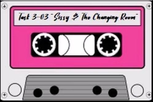 "Task 3-03""Sissy & The ChangingRoom"" (Audio)"
