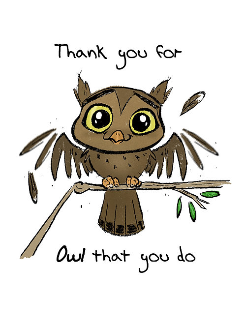"""""""Thank You For Owl That You Do"""" Greetin Card"""