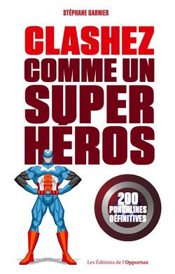 CLASHEZ COMME UN SUPER-HEROS
