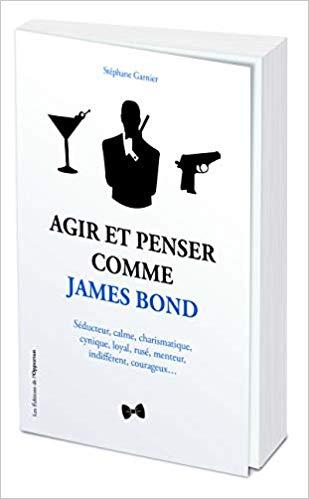 Agir et penser comme James Bond