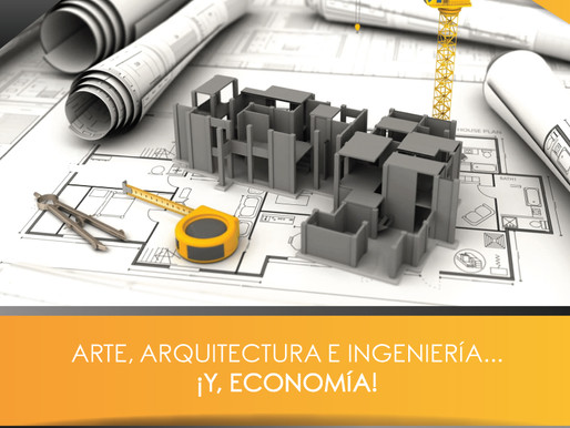Arte, arquitectura e ingeniería...y, economía!