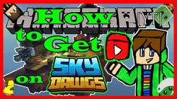 SkyDawgs How to Get YT